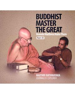 Buddhist Master The Great Ananda Maithrea Maha Thero Part 01