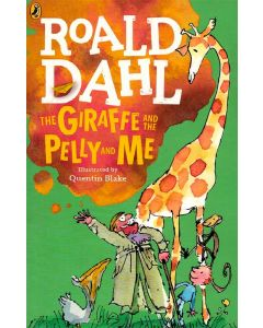 The Giraffe And The Pelly And Me Roald Dhals