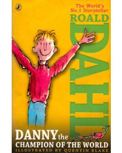 Danny The Champion Of The World Roald Dhals The World No 1 Storyteller