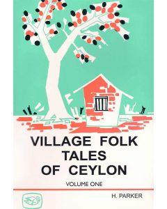 Village Folk Tales of Ceylon Volume 1